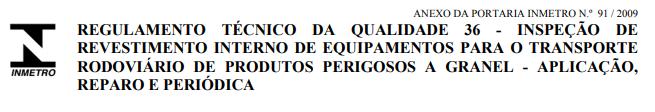 Regulamento Técnico da Qualidade 36 - Inspeção de revestimento interno de equipamentos para o transporte rodoviário de produtos perigosos a granel - Aplicação, reparo e periódica